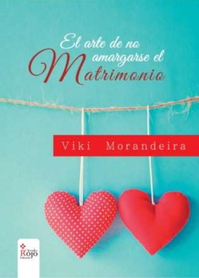 El arte de no amargarseel matrimonio Viki Morandeira