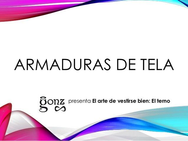 ARMADURAS DE TELA presenta El arte de vestirse bien: El terno