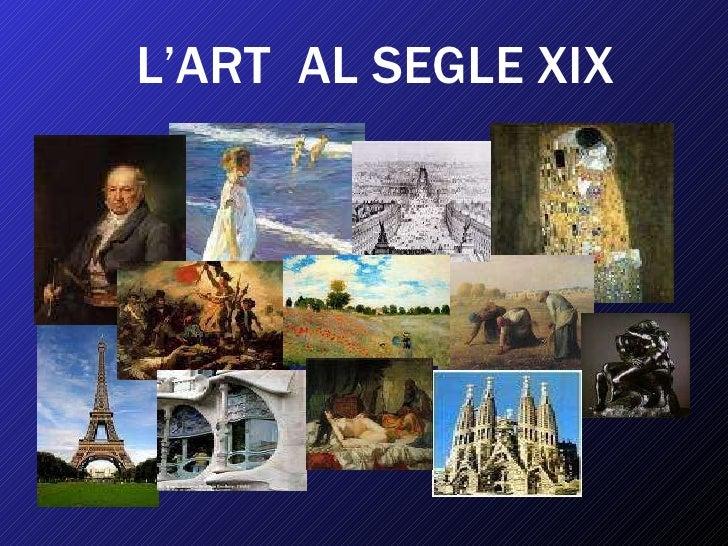 L'ART  AL SEGLE XIX