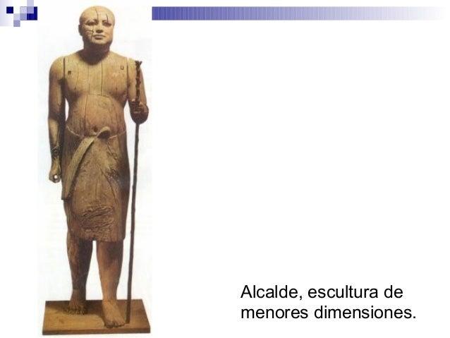 Alcalde, escultura de menores dimensiones.