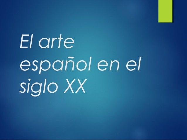 El arte español en el siglo XX