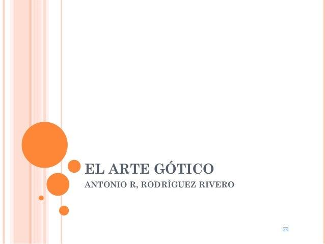 EL ARTE GÓTICOANTONIO R, RODRÍGUEZ RIVERO