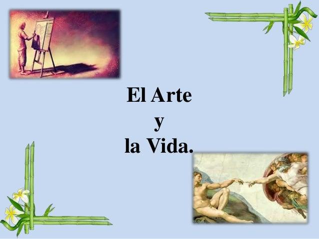 El Arte y la Vida.