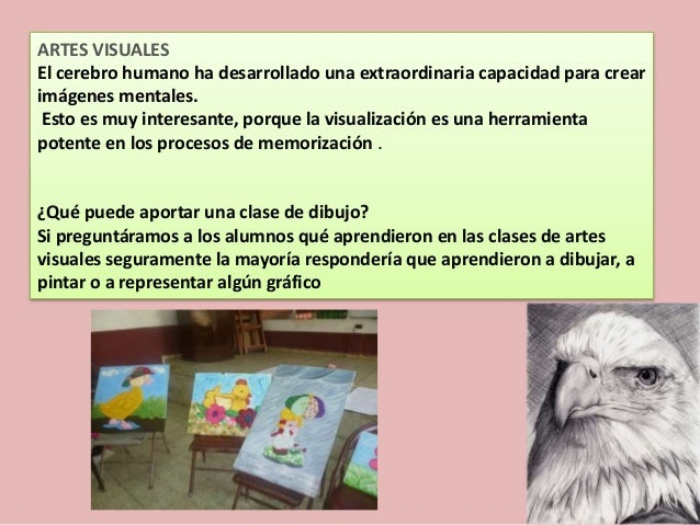 ARTES VISUALES El cerebro humano ha desarrollado una extraordinaria capacidad para crear imágenes mentales. Esto es muy in...
