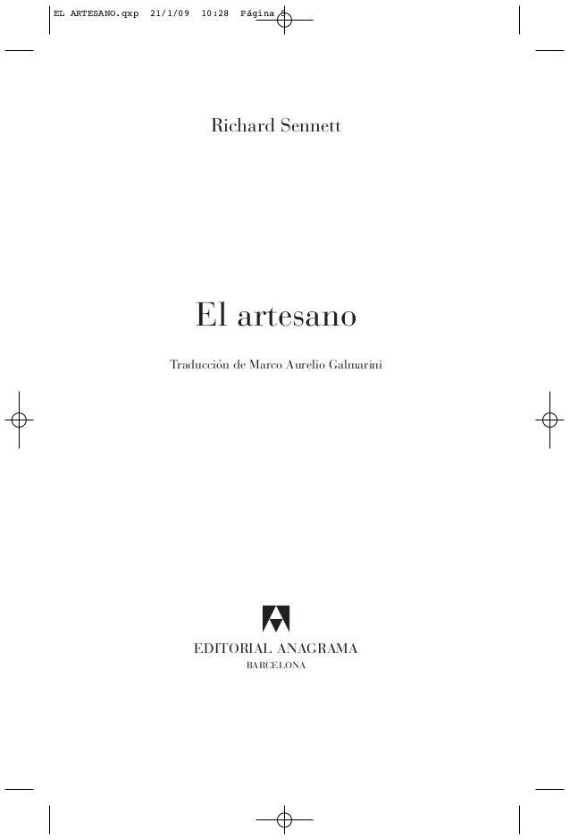Richard Sennett El artesano Traducción de Marco Aurelio Galmarini EDITORIAL ANAGRAMA BARCELONA EL ARTESANO.qxp 21/1/09 10:...