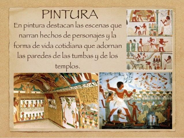 PINTURA En pintura destacan las escenas que narran hechos de personajes y la forma de vida cotidiana que adornan las pared...