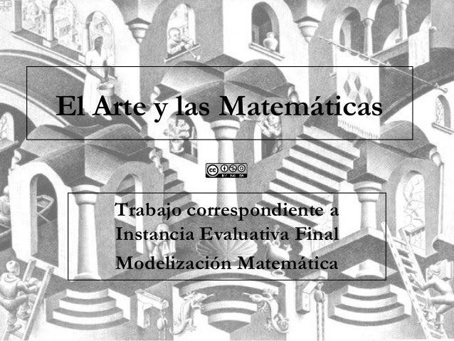El Arte y las Matemáticas Trabajo correspondiente a Instancia Evaluativa Final Modelización Matemática