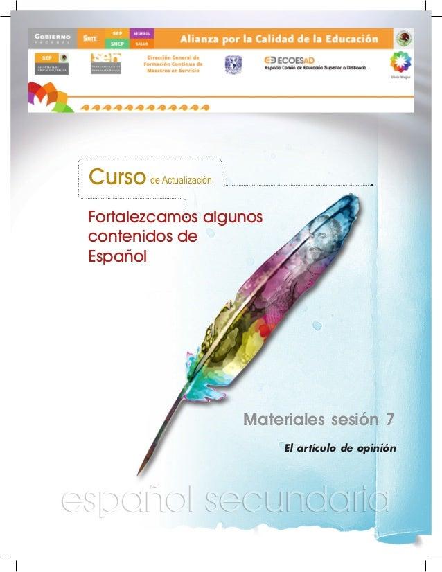 Curso de Actualización Fortalezcamos algunos contenidos de Español  Materiales sesión 7 El artículo de opinión
