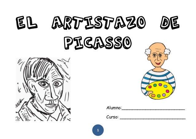 1 EL ARTISTAZO DE PICASSo Alumno:________________________ Curso: _________________________