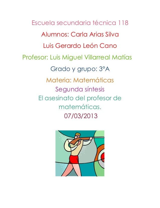 Escuela secundaria técnica 118      Alumnos: Carla Arias Silva       Luis Gerardo León CanoProfesor: Luis Miguel Villarrea...