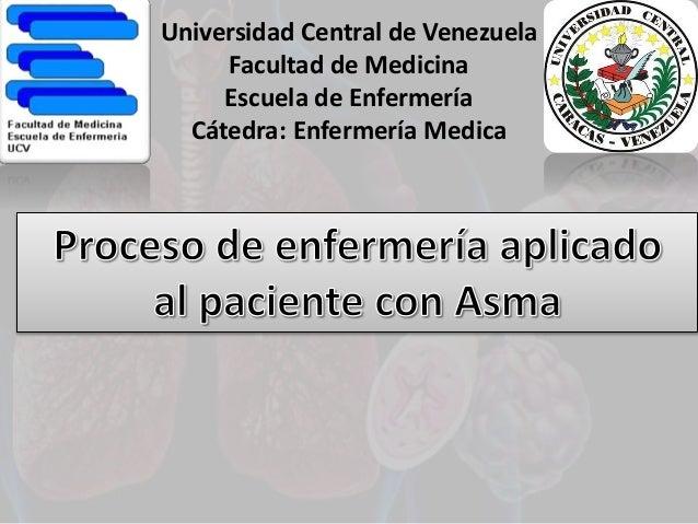 Universidad Central de Venezuela Facultad de Medicina Escuela de Enfermería Cátedra: Enfermería Medica