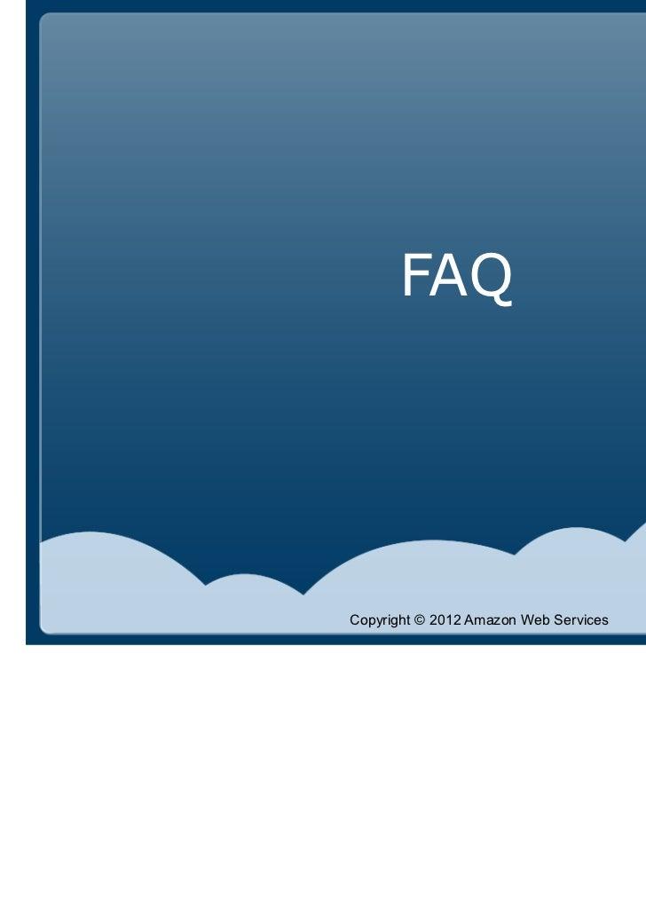 FAQCopyright © 2012 Amazon Web Services