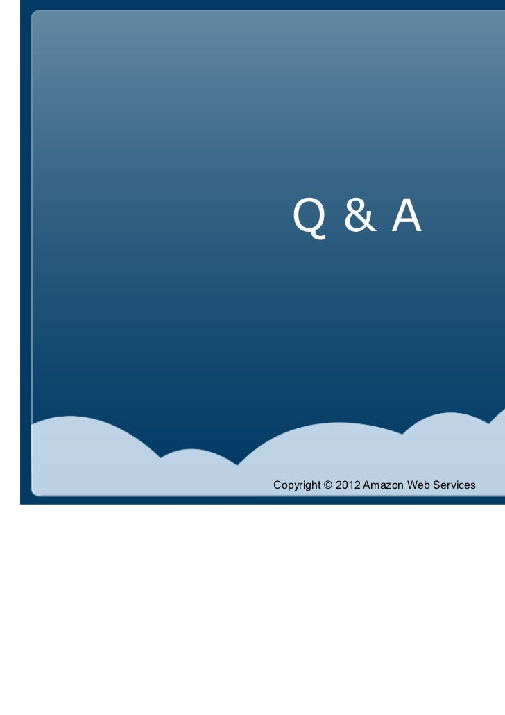 Q&ACopyright © 2012 Amazon Web Services