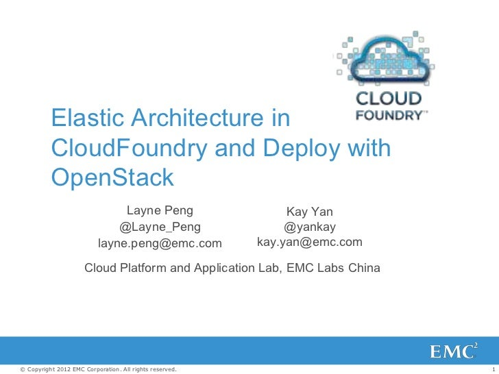Elastic Architecture in          CloudFoundry and Deploy with          OpenStack                               Layne Peng ...