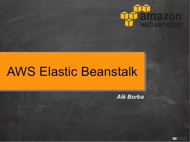 AWS Elastic BeanstalkAlê Borba
