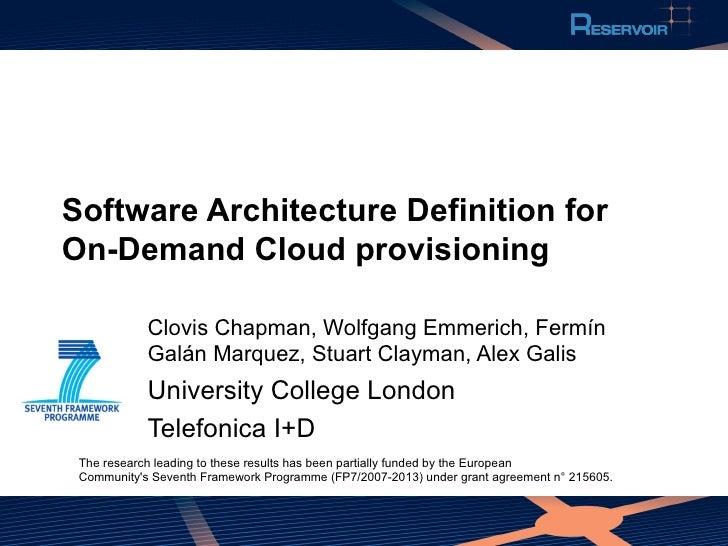 Software Architecture Definition forOn-Demand Cloud provisioning            Clovis Chapman, Wolfgang Emmerich, Fermín     ...