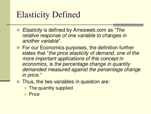 Elasticity Defined ...