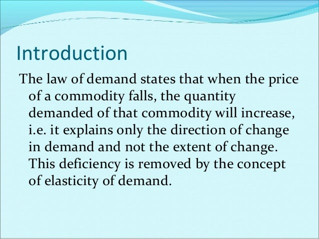 Meaning of Elasticity The term elasticity was developed by Alfred Marshall, and is used to measure the relationship betwee...
