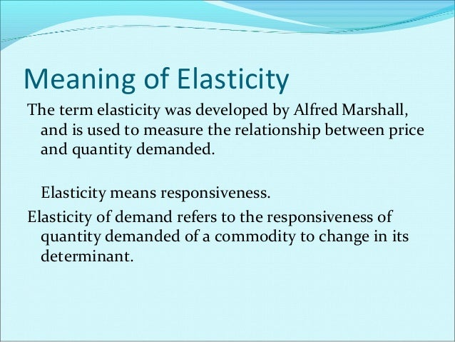 Kinds of Elasticities of Demand In view of its major determinants, economists usually consider three important kinds of el...