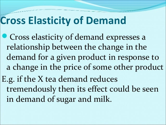 Importance of Cross Elasticity Of Demand The concept is of very great importance in  changing the price of the products h...