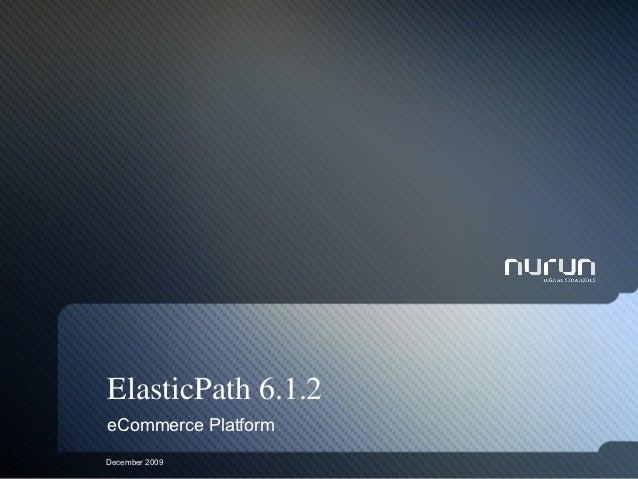 ElasticPath 6.1.2eCommerce PlatformDecember 2009