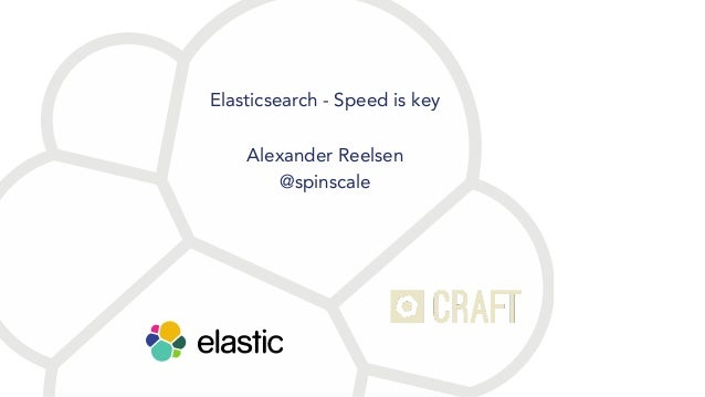 Speed is Key: Elasticsearch under the Hood