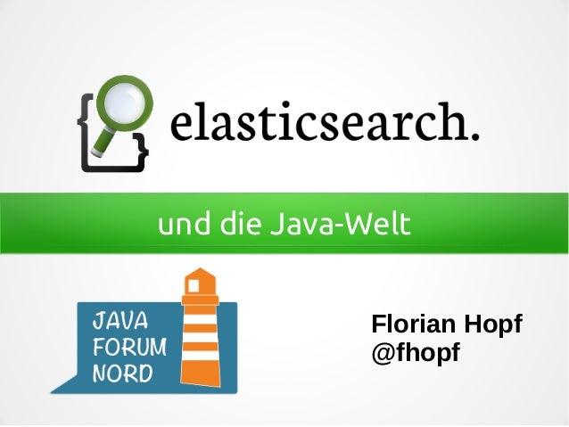 und die Java-Welt Florian Hopf @fhopf