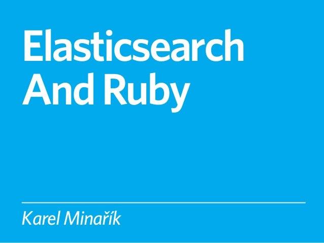 ElasticsearchAnd RubyKarel Minařík