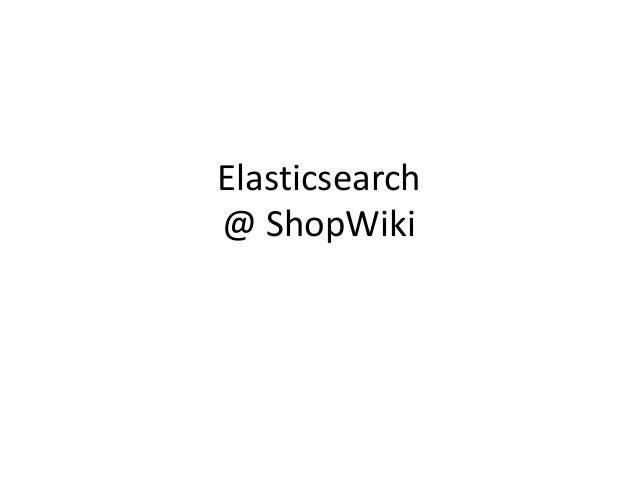Elasticsearch @ ShopWiki
