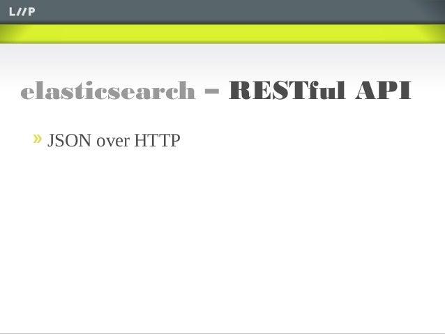 elasticsearch – RESTful APIJSON over HTTP