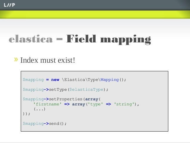 elastica – Field mapping$mapping = new ElasticaTypeMapping();$mapping->setType($elasticaType);$mapping->setProperties(arra...