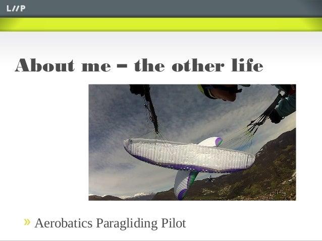 About me – the other lifeAerobatics Paragliding Pilot