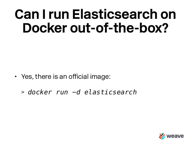 Deploying elasticsearch on docker with weave for Docker run consul