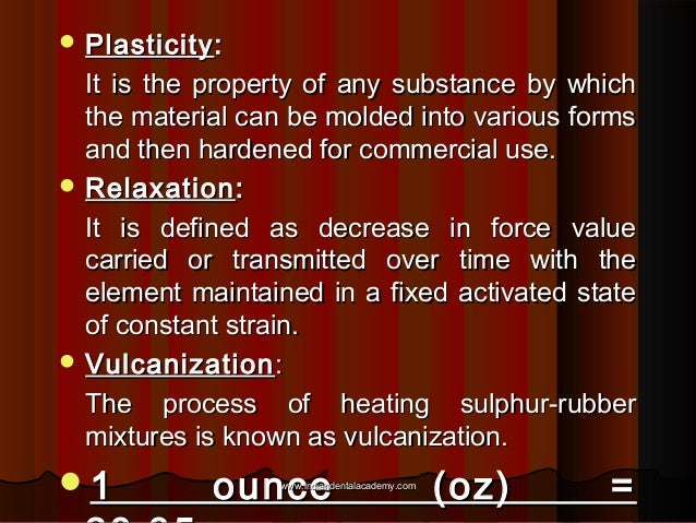  Plasticity :  It is the property of any substance by which the material can be molded into various forms and then harden...