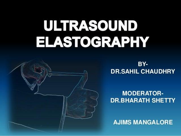 BY- DR.SAHIL CHAUDHRY MODERATOR- DR.BHARATH SHETTY AJIMS MANGALORE