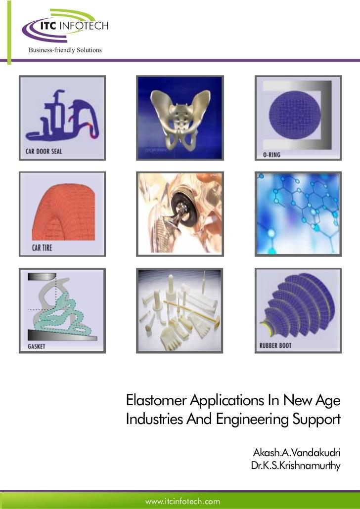 Elastomer Applications In New AgeIndustries And Engineering Support                         Akash.A.Vandakudri            ...