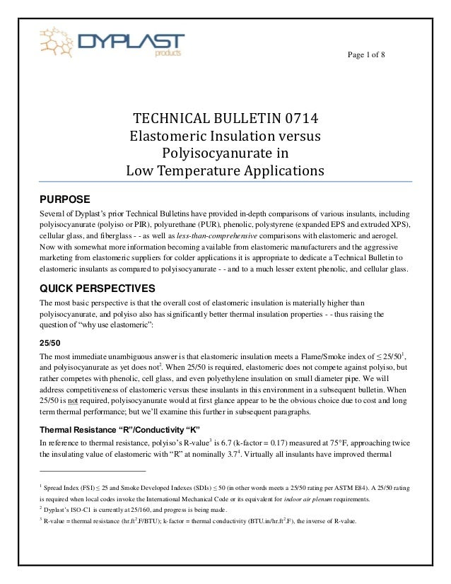 Page 1 of 8  TECHNICAL BULLETIN 0714  Elastomeric Insulation versus  Polyisocyanurate in  Low Temperature Applications  PU...