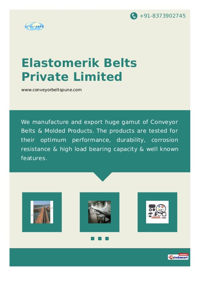 +91-8373902745 Elastomerik Belts Private Limited www.conveyorbeltspune.com We manufacture and export huge gamut of Conveyo...