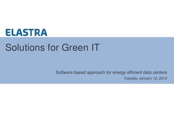 Software based approach for energy efficient data centers<br />Solutions for Green IT<br />