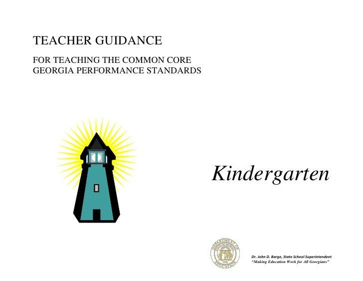 TEACHER GUIDANCEFOR TEACHING THE COMMON COREGEORGIA PERFORMANCE STANDARDS                                Kindergarten     ...