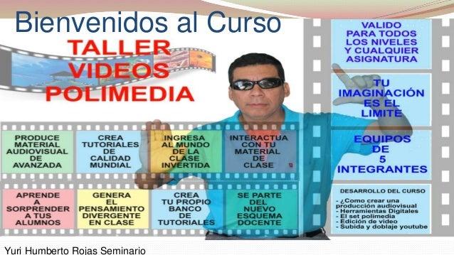 Yuri Humberto Rojas Seminario Bienvenidos al Curso