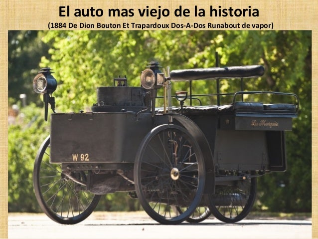 El auto mas viejo de la historia(1884 De Dion Bouton Et Trapardoux Dos-A-Dos Runabout de vapor)