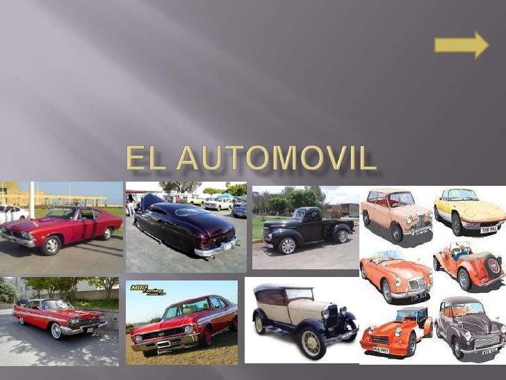   empieza con los vehículos autopropulsados    por vapor del siglo XVIII.   En 1885 se crea el primer vehículo automóvi...