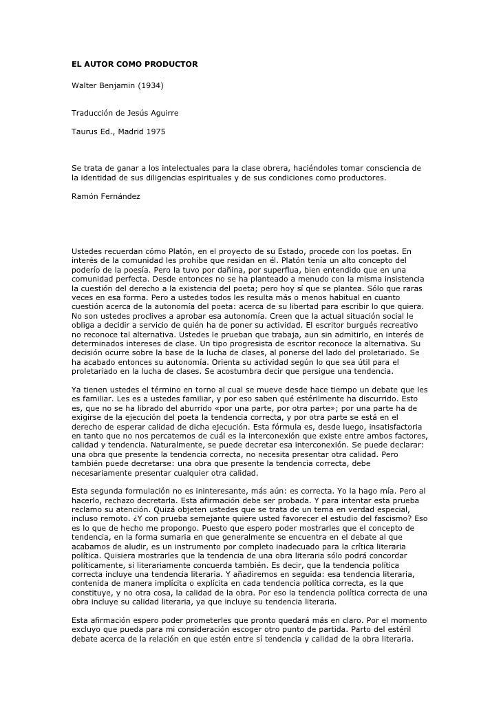 EL AUTOR COMO PRODUCTOR  Walter Benjamin (1934)   Traducción de Jesús Aguirre  Taurus Ed., Madrid 1975    Se trata de gana...