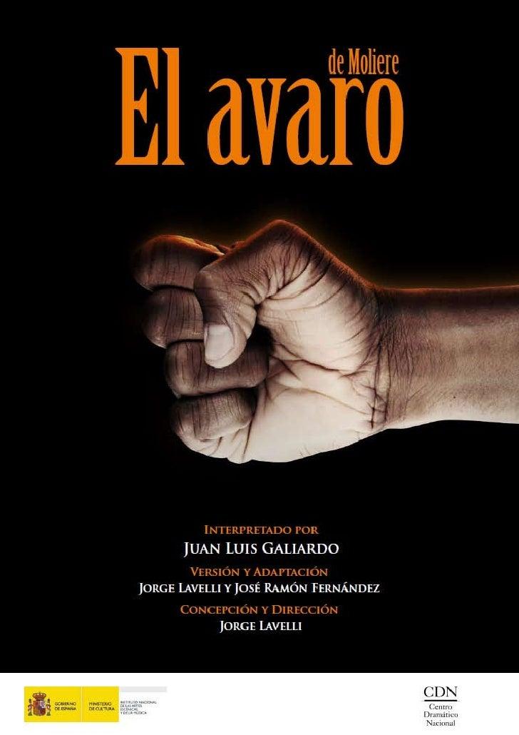 2    Un pensamiento sobre el Avaro  3    Equipo creativo y artístico  4    Jorge Lavelli  6    Juan Luis Galiardo  8    Do...