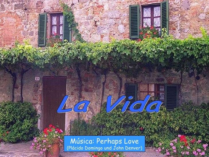 La Vida Música: Perhaps Love (Plácido Domingo und John Denver)