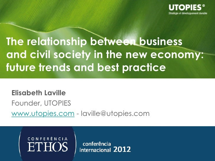 The relationship between businessand civil society in the new economy:future trends and best practiceElisabeth LavilleFoun...