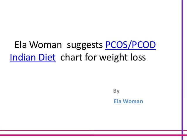 Ela Woman Suggests Pcos Indian Diet Chart For Weight Loss