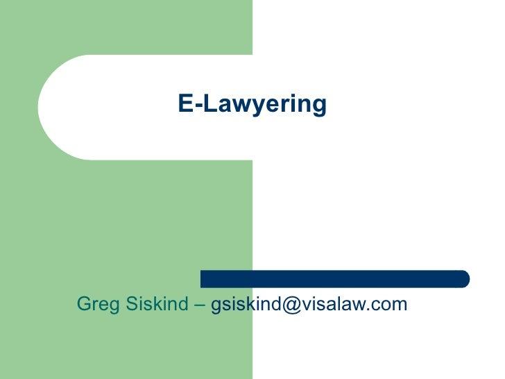 E-Lawyering Greg Siskind –  [email_address]
