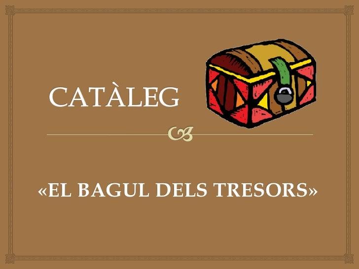 «EL BAGUL DELS TRESORS»
